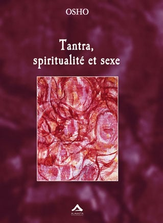 Tantra, spiritualité et sexe